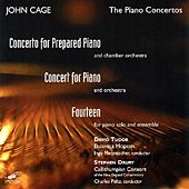 Cage:  Concert For Piano And Orchestra; Concerto For Prepared Piano & Chamber Orchestra; Fourteen by John Cage