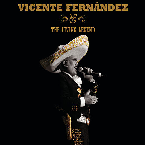 The Living Legend by Vicente Fernández