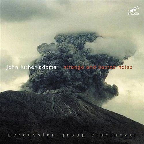 Play & Download Strange And Sacred Noise by John Luther Adams | Napster