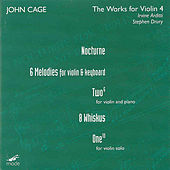 Play & Download Complete Works For Violin Volume 4 by John Cage | Napster