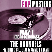 Pop Masters: May I (Re-Recordings) by Bill Deal & The Rhondels