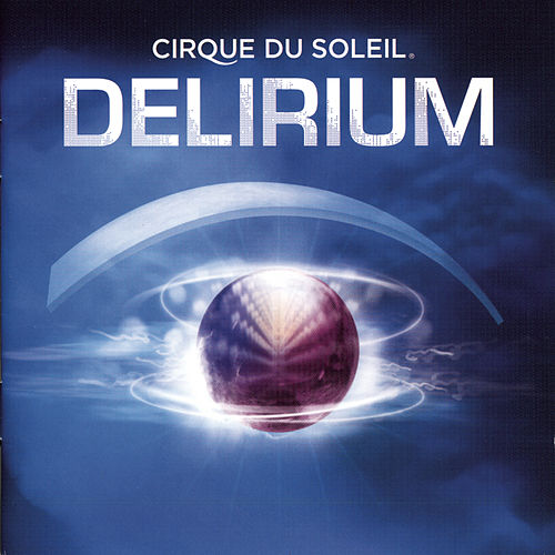 Play & Download Delirium by Cirque du Soleil | Napster