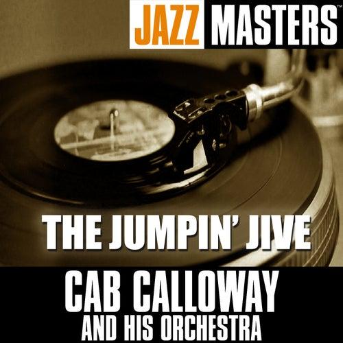 Play & Download Jazz Masters: The Jumpin' Jive by Cab Calloway | Napster