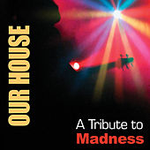 Our House: A Tribute To Madness by Various Artists