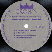 A Toast To Tommy & Jimmy Dorsey by Jimmy Dorsey
