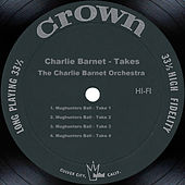 Charlie Barnet - Takes by Charlie Barnet & His Orchestra