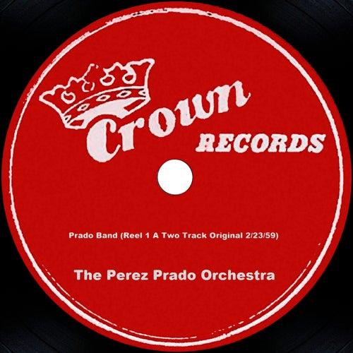 Prado Band (Reel 1 A Two Track Original 2/23/59) by Perez Prado