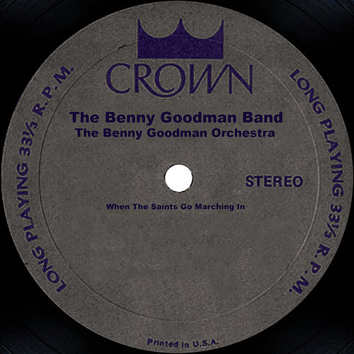 Play & Download The Benny Goodman Band by Benny Goodman | Napster