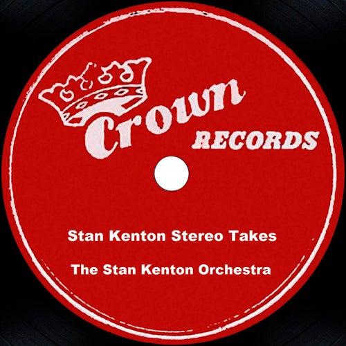 Play & Download Stan Kenton Stereo Takes by Stan Kenton | Napster