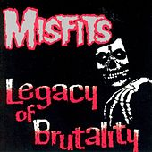 Play & Download Legacy Of Brutality by Misfits | Napster