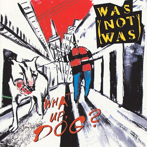 Play & Download What Up, Dog? by Was (Not Was) | Napster