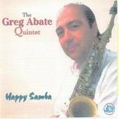 Play & Download Happy Samba by Greg Abate | Napster
