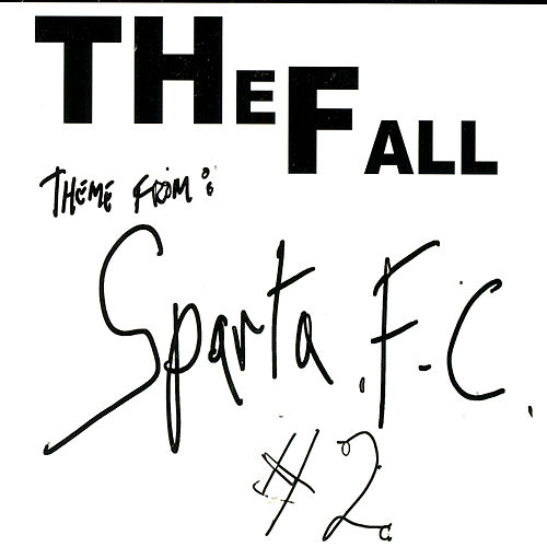 Play & Download Theme From Sparta F.C. #2 by The Fall | Napster