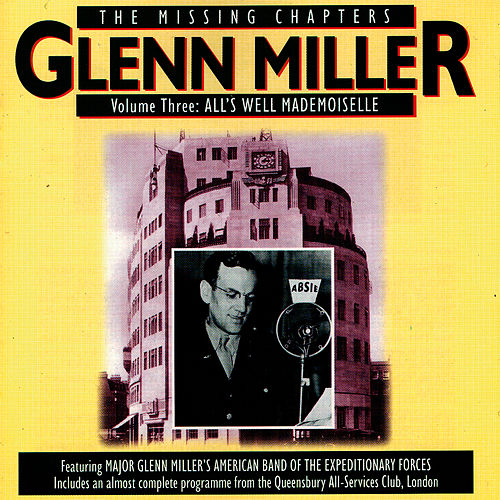Play & Download The Missing Chapters Vol. 3: All's Well Mademoiselle by Glenn Miller | Napster
