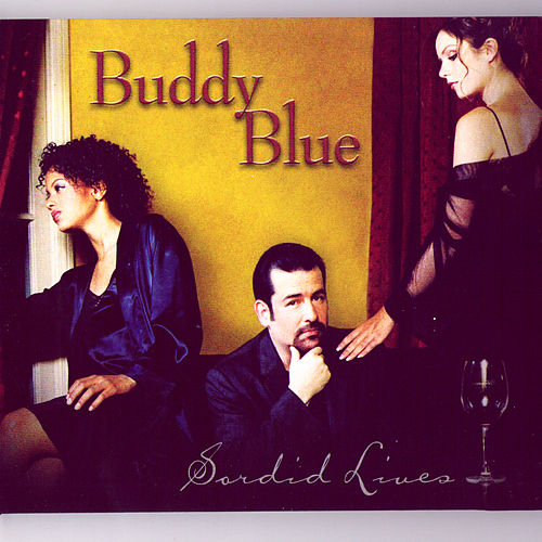 Play & Download Sordid Lives by Buddy Blue | Napster
