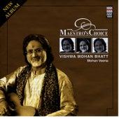 Maestro's Choice - Vishwa Mohan Bhatt by Vishwa Mohan Bhatt