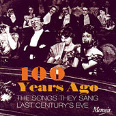Play & Download 100 Years Ago by Various Artists | Napster