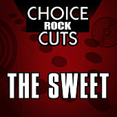 Play & Download Choice Rock Cuts by Sweet | Napster
