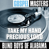 Gospel Masters: Take My Hand Precious Lord by Various Artists