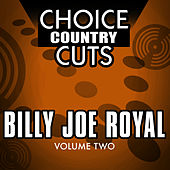 Play & Download Choice Country Cuts, Vol. 2 by Billy Joe Royal | Napster
