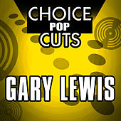 Choice Pop Cuts by Gary Lewis & The Playboys