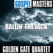 Play & Download Gospel Masters: Ballin' the Jack by Golden Gate Quartet | Napster