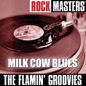 Play & Download Rock Masters: Milk Cow Blues by The Flamin' Groovies | Napster