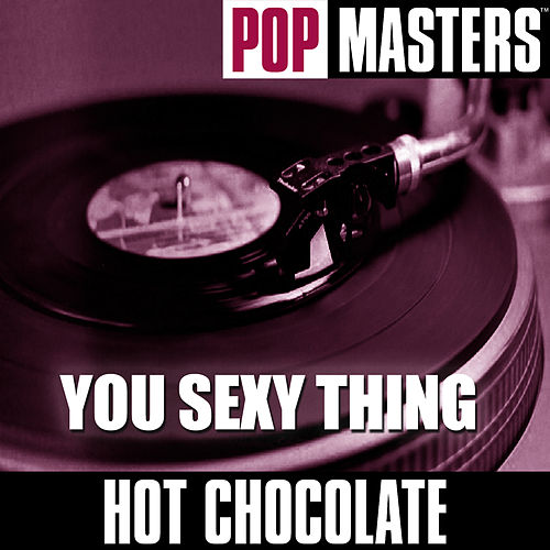 Pop Masters: You Sexy Thing by Hot Chocolate