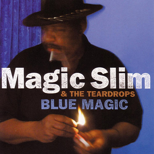 Blue Magic by Magic Slim