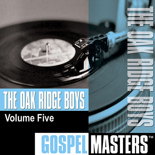 Play & Download Gospel Masters, Vol. 5 by The Oak Ridge Boys | Napster