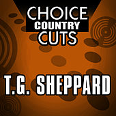 Choice Country Cuts by T.G. Sheppard