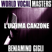 World Vocal Masters: L'Ultima Canzone by Beniamino Gigli