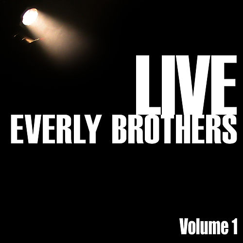 Play & Download Everly Brothers Live, Vol. 1 by The Everly Brothers | Napster