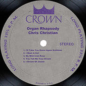 Organ Rhapsody by Chris Christian