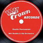 Even More Exotic Percussion by Milt Raskin & His Orchestra