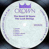 Play & Download The Heart Of Spain by The Lush Strings | Napster