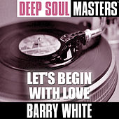 Play & Download Deep Soul Masters: Let's Begin With Love by Barry White | Napster