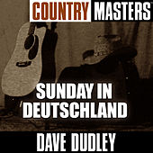 Country Masters: Sunday In Deutschland by Dave Dudley