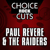 Play & Download Choice Rock Cuts by Paul Revere & the Raiders | Napster