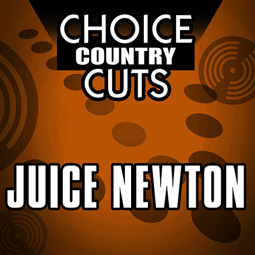 Choice Country Cuts by Juice Newton