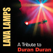 Play & Download Lava Lamps: A Tribute to Duran Duran by Various Artists | Napster