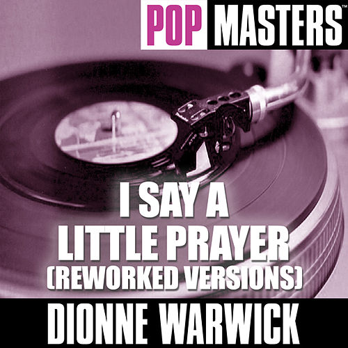 Play & Download Pop Masters: I Say A Little Prayer (Reworked Versions) by Dionne Warwick | Napster