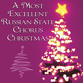 A Most Excellent Russian State Chorus Christmas by Russian State Chorus