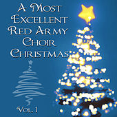 Play & Download A Most Excellent Red Army Chorus Christmas, Vol. 1 by Red Army Chorus | Napster