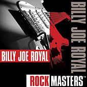 Play & Download Rock Masters by Billy Joe Royal | Napster