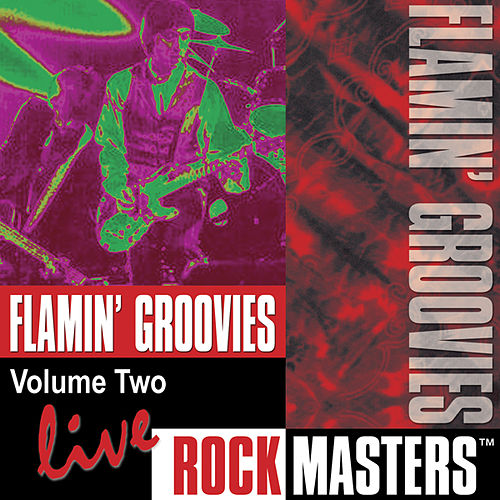 Play & Download Rock Masters, Vol. 2: Live by The Flamin' Groovies | Napster