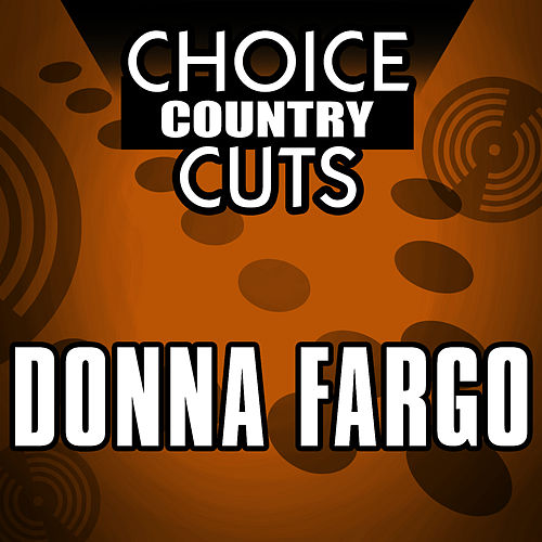 Play & Download Choice Country Cuts by Donna Fargo | Napster