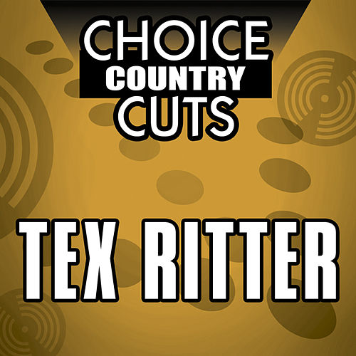 Play & Download Choice Country Cuts by Tex Ritter | Napster
