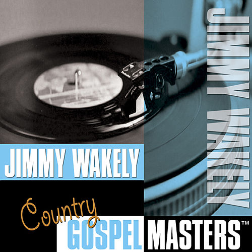 Play & Download Country Gospel Masters by Jimmy Wakely | Napster