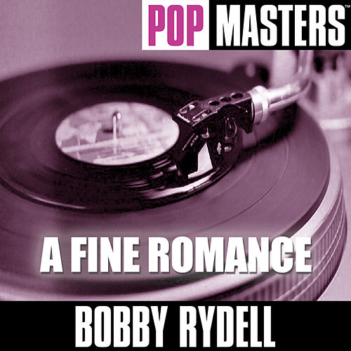 Play & Download Pop Masters: A Fine Romance by Bobby Rydell | Napster